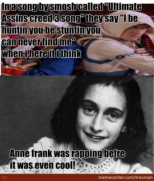 anne frank is the original rapper_o_2730341 anne frank is the original rapper by trevman meme center