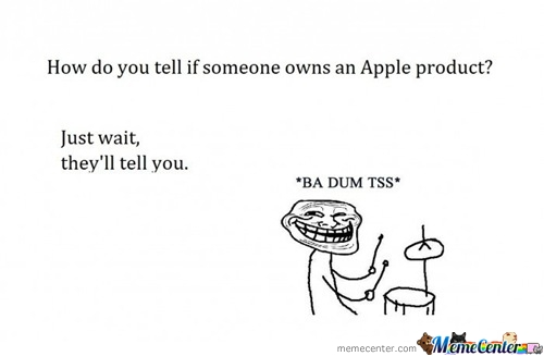 Annoying Apple Fan Boys.