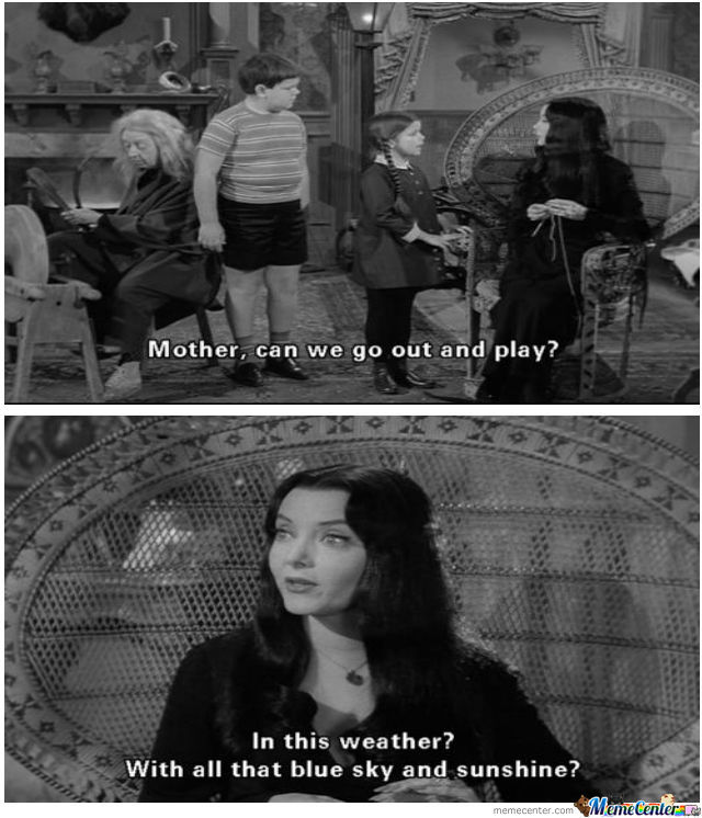 aefb3520e8f15 Anyone Else A Fan Of The Addams Family  by unknownjedi - Meme Center