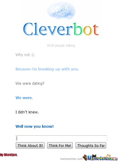 Apparently I Was Dating Cleverbot...