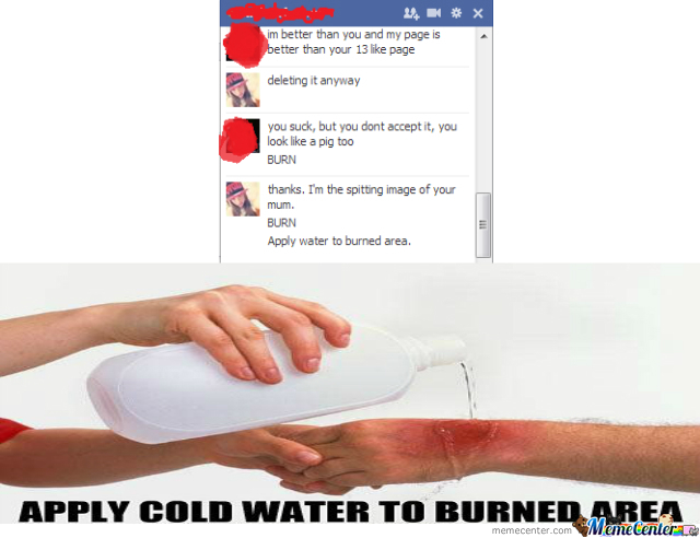 apply cold water to burned area_o_1749691 apply cold water to burned area by rachelew10 meme center