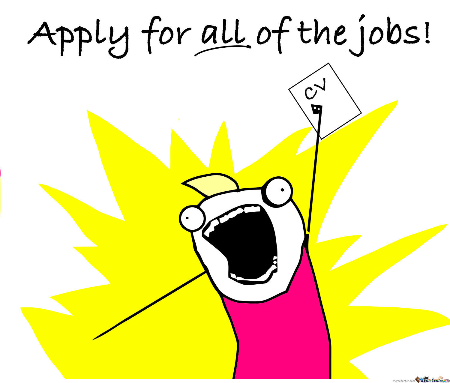 Image result for apply to all the jobs meme