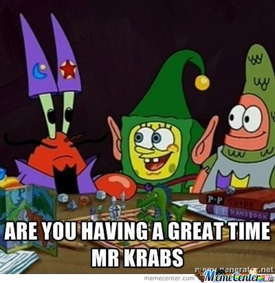 Are You Having A Great Time Mr Krabs
