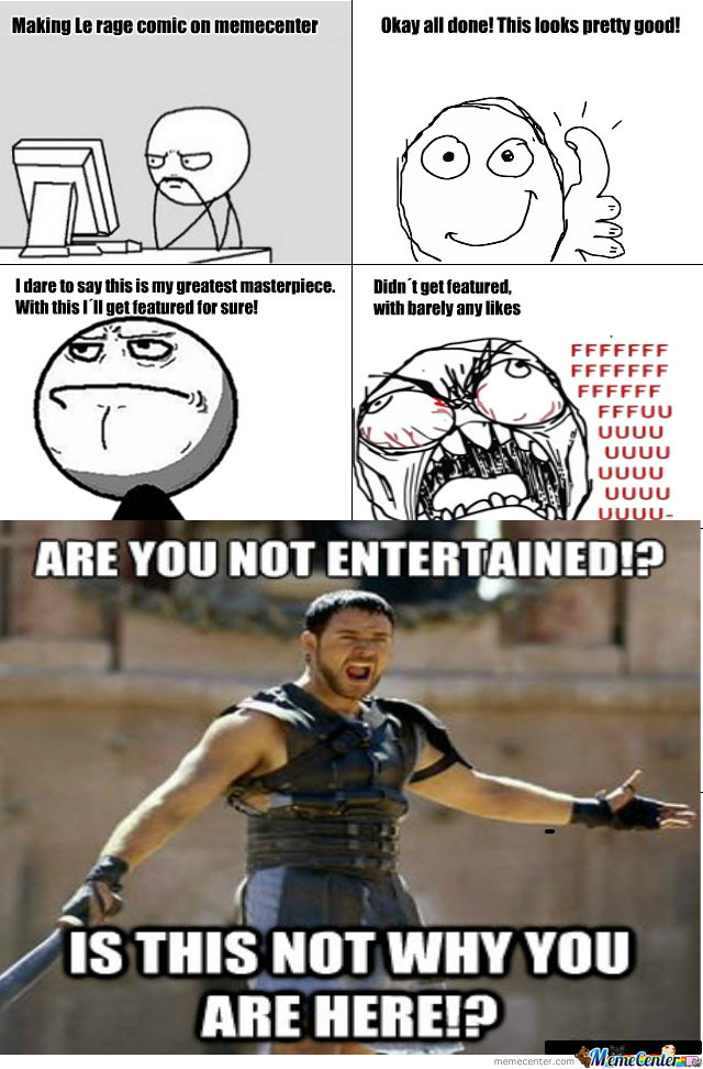 Are You Not Entertained? by pent - Meme Center