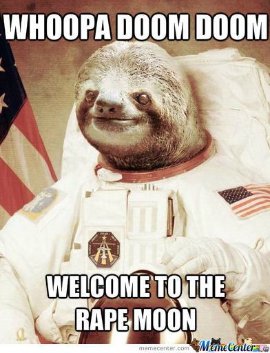 Astronaut Sloth Is Ready For Some Action, If You Want It Or Not Doesn't Matter To Him