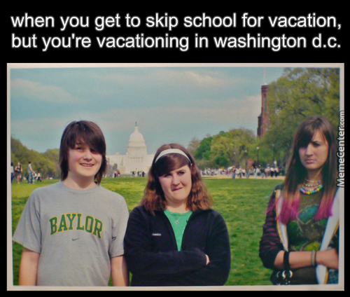 At Least It's Not A Vacation With Your Aunt In Iowa