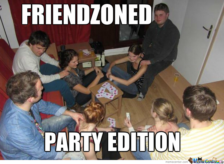 At Least We Can Be In The Friendzone Together