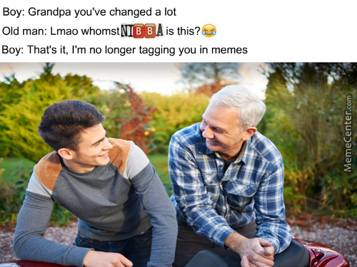 Attention: No Old Men Were Exposed To Dank Memes During The Making Of This Meme