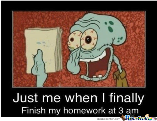 When I Finish My Homework at 3am