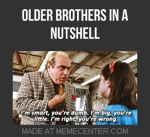 b but brother im bigger than y shut up_gp_2916361 b but brother, im bigger than y shut up! by recyclebin meme center,Brother Memes Funny