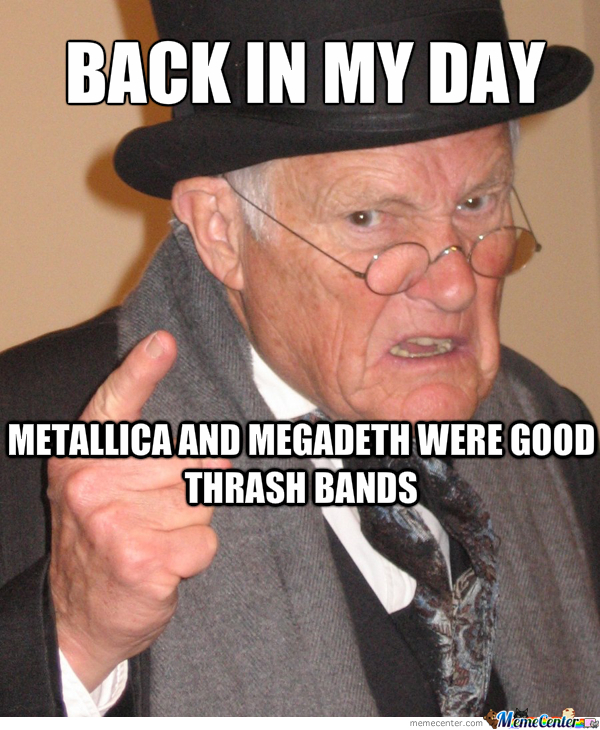 Back In My Day .... Thrash Metal By Recyclebin
