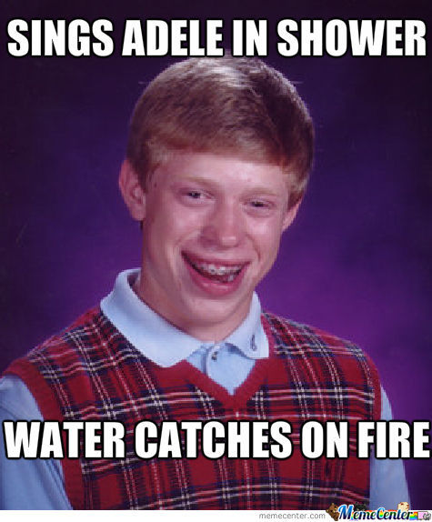 Bad Luck Brian Adele Style.