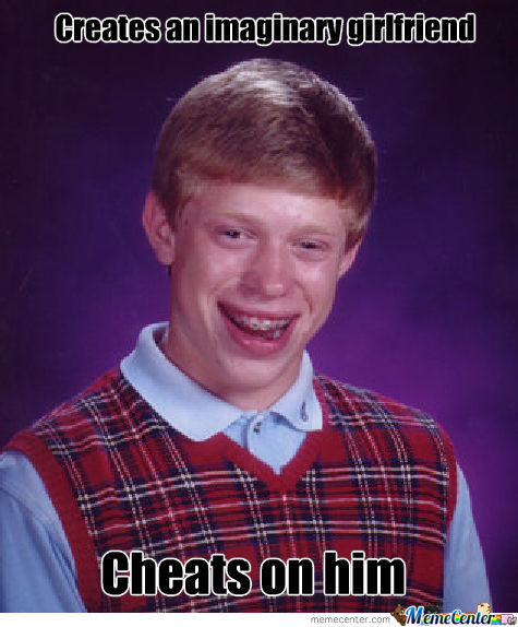 Bad Luck Brian Cheated