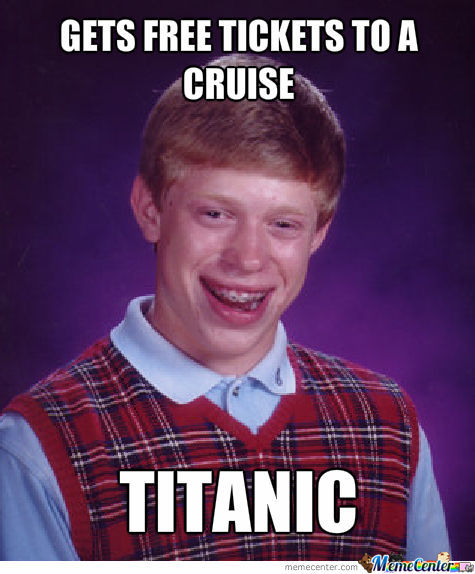 Bad Luck Brian Goes On A Cruise