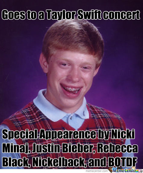 Bad Luck Brian Goes To A Taylor Swift Concert