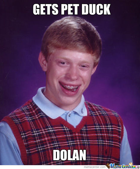 Bad Luck Brian Has Bad Luck