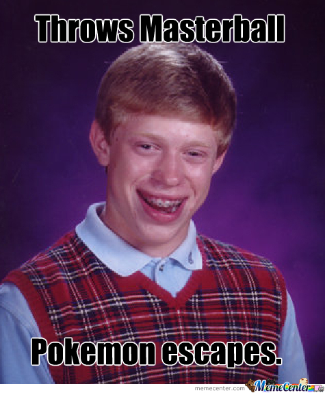 Bad Luck Brian In Pokemon