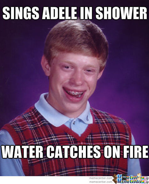 Bad Luck Brian In Shower