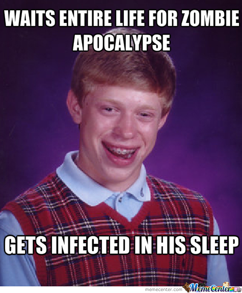 Bad Luck Brian In The Apocalypse