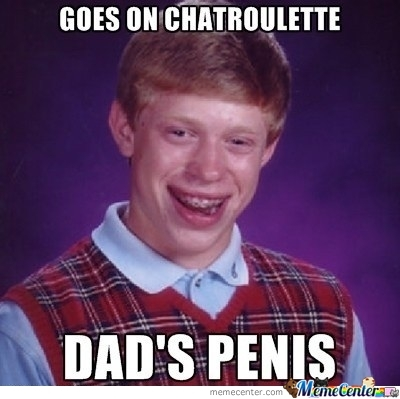 Bad Luck Brian On Chatroulette