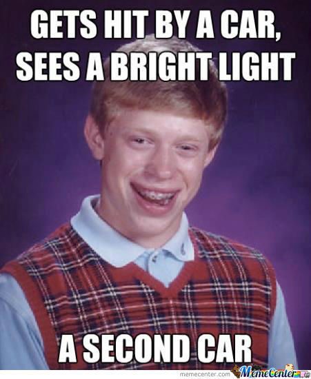 Bad Luck, Brian