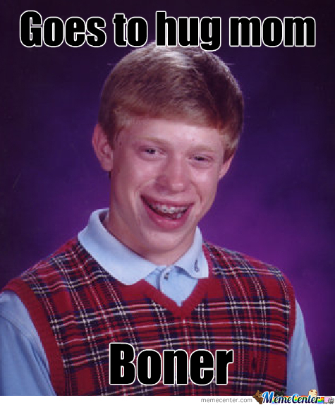 Bad Luck Brian's Mother.