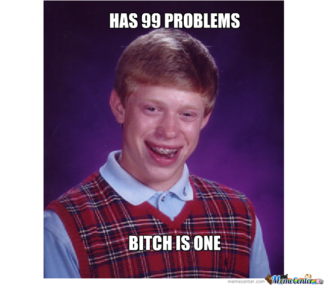 Bad Luck Brian's Problems