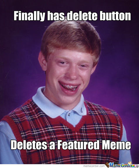 Bad Luck Delete Button