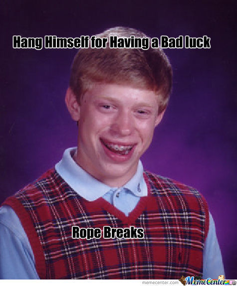 Bad Luck