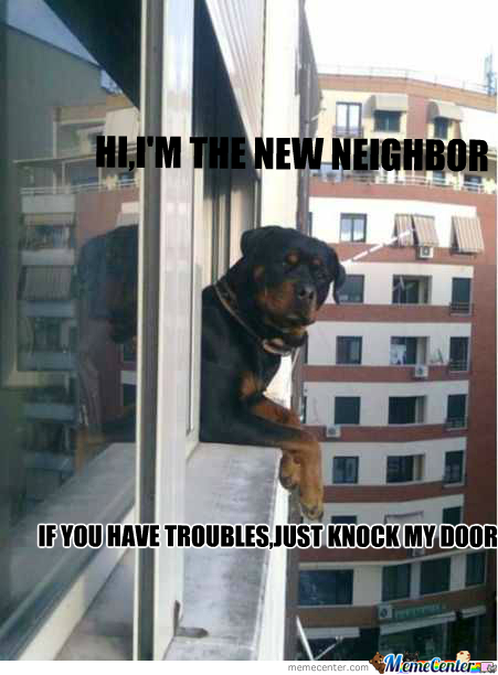 Funny Memes For Neighbors : Badass neighbor by randall meme center
