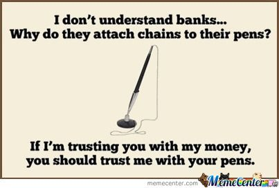 Banks, Y U No Trust Us