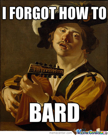 bard problems_o_1532539 bard problems by thezephyrishere meme center