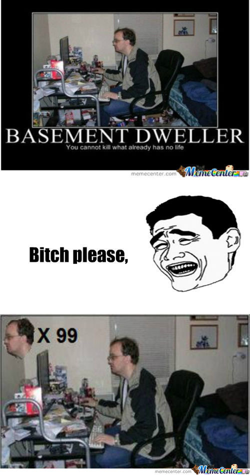 Basement Dwellerx99