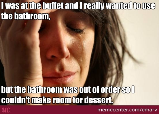 Bathroom Out Of Order At Buffet By Emarv Meme Center