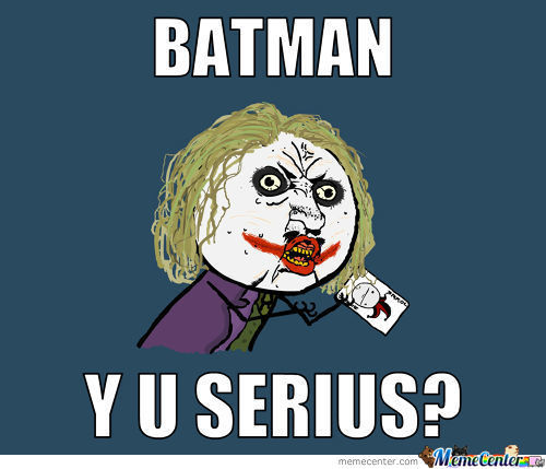 Batman Y U No