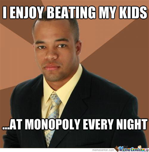 Beating His Kids... At Monopoly?