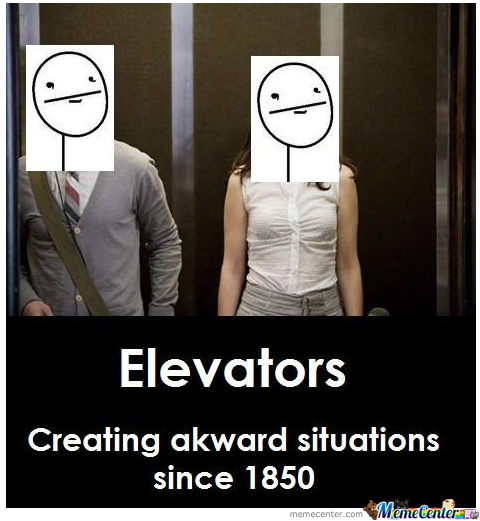 Because Damn You Elevator, That's Why!