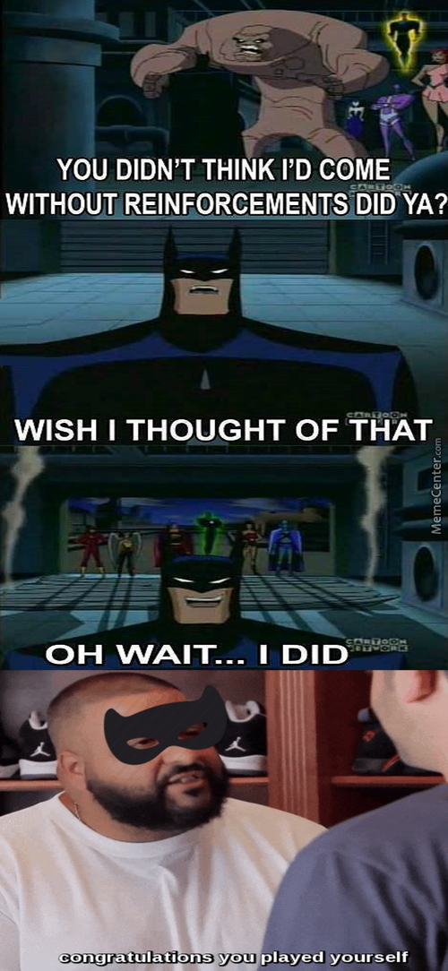 Because I'm Batman