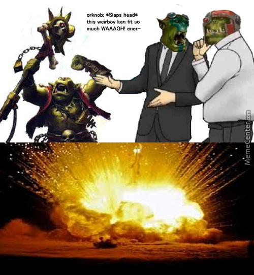 Waaagh Memes Best Collection Of Funny Waaagh Pictures