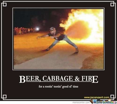Beer, Cabbage, And Fire