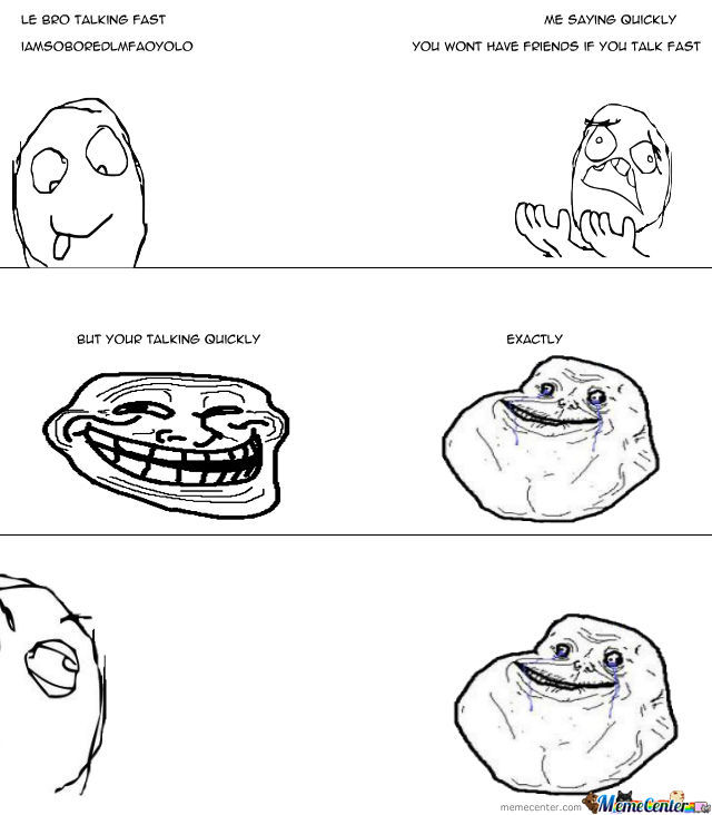 Being Forever Alone :p