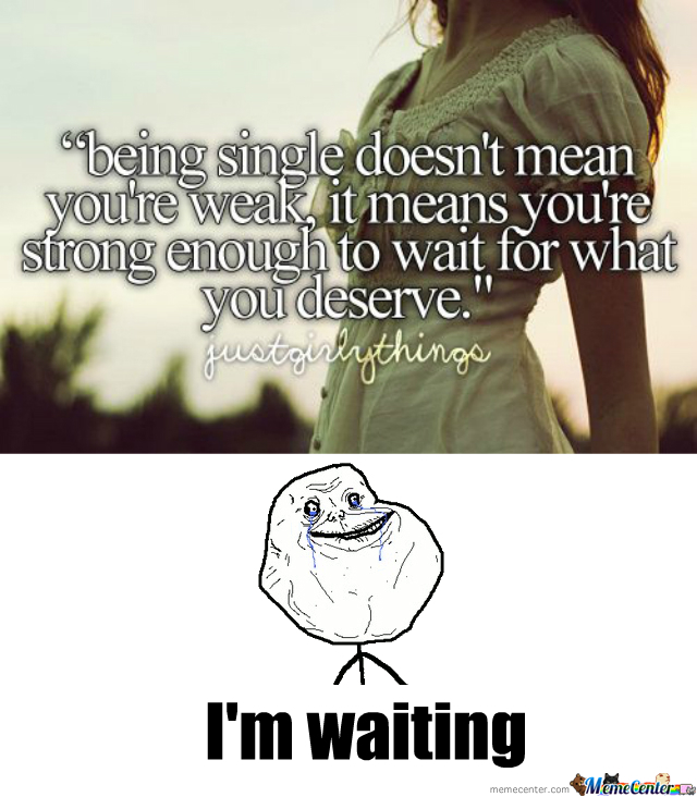 Funny Memes About Being Single : Being single by themells meme center