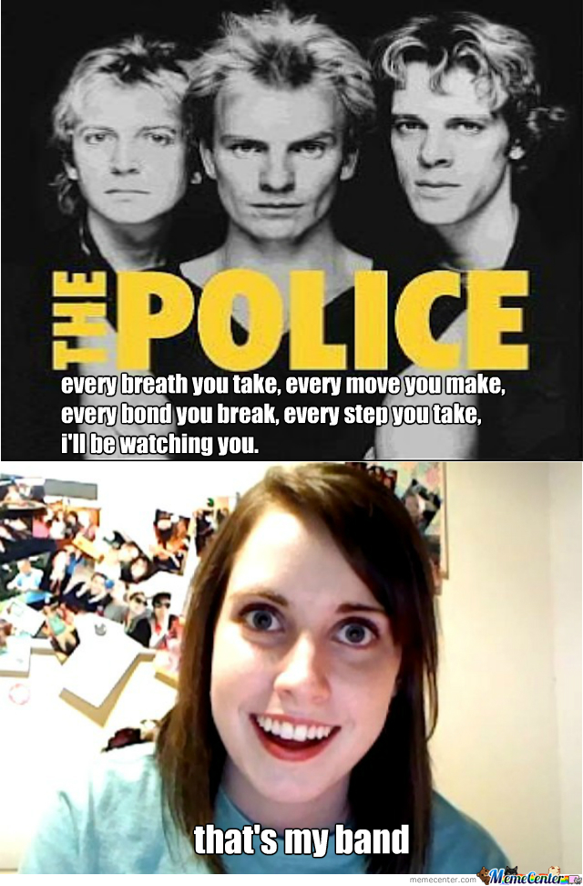 Big Brother Is Watching You Overly Attached Girl To By