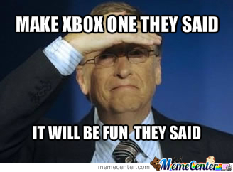 Funny Xbox Memes : Bill gates reaction to xbox one by hugpproduc meme center