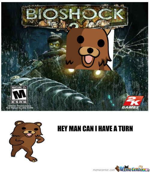 Bioshock Full Of Pedobears