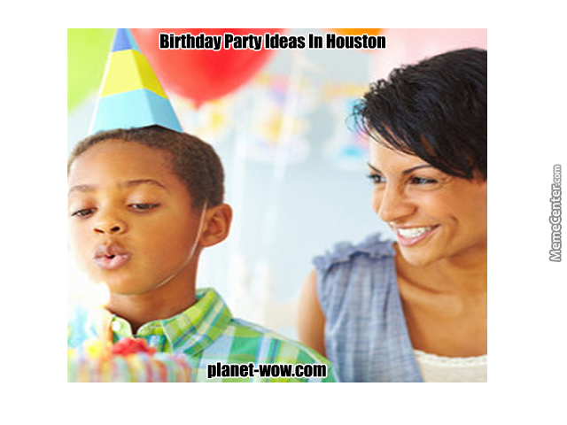 Birthday Party Ideas In Houston Share Tweet Download