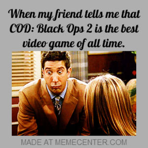 Black Ops 2 Is The Best Video Game Of All Time. by ...