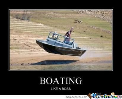 Boating, You're Doing It Right