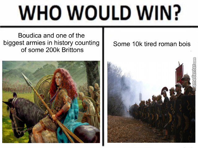 Boudica Was A Horrible Leader I Can't Understand How People Can Think Otherwise.