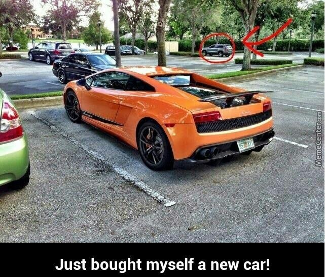 Bought Myself A Sweet New Car By Chifmaster99 Meme Center
